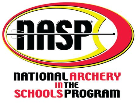 THE MISSION The National Archery in the Schools Program (NASP) is a joint venture between state departments of Education and Wildlife. Several archery.