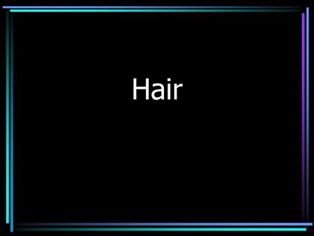 Hair. Introduction Human hair is one of the most frequently found pieces of evidence at the scene of a violent crime. It can provide a link between the.