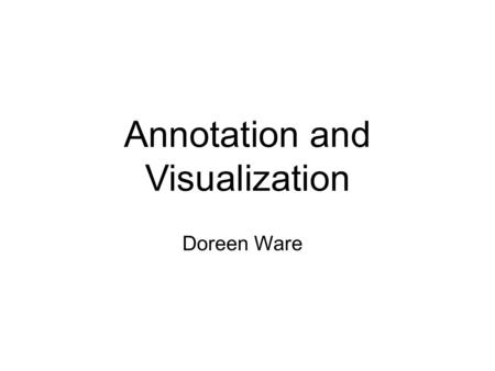 Annotation and Visualization Doreen Ware. Project Challenges Rapidly growing sequence data Full annotation of all clones New high-performance computing.
