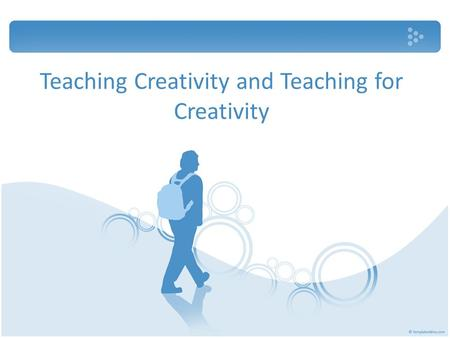 Teaching Creativity and Teaching for Creativity. What is Creativity? The Definition of Creativity: » The application of knowledge and skills in new ways,
