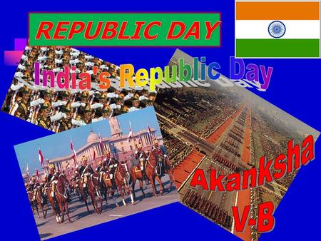 REPUBLIC DAY is celebrated to mark the adoption of the Constitution of India and the transition of India from a British Dominion to a republic on JANUARY.