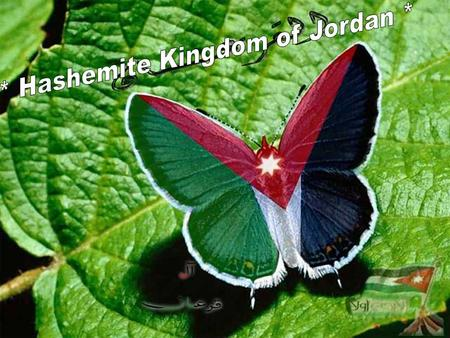 The Hashemite Kingdom of Jordan, an Arab country located in the Levant, South-West Asia, where a south-eastern part of the Levant, and north to the.