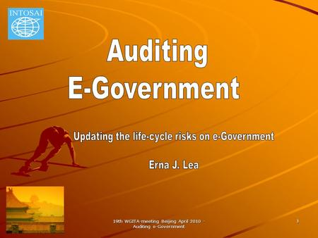 19th WGITA-meeting Beijing April 2010 - Auditing e-Government 1.