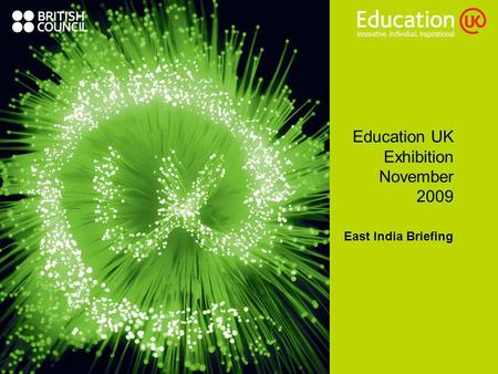 Education UK Exhibition November 2009 East India Briefing.