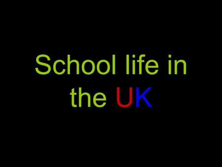 School life in the UK.