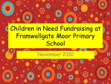 Children in Need Fundraising at Framwellgate Moor Primary School November 2010.