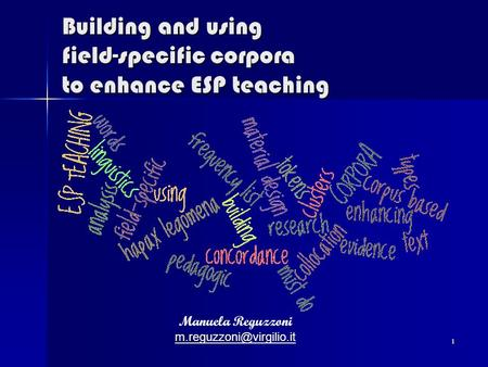 1 Building and using field-specific corpora to enhance ESP teaching Manuela Reguzzoni