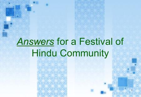 1 Answers Answers for a Festival of Hindu Community.