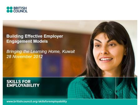 Building Effective Employer Engagement Models Bringing the Learning Home, Kuwait 28 November 2012.