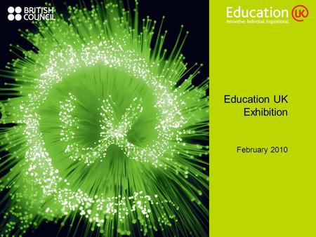 Education UK Exhibition February 2010. Evenings programme 1900Welcome by Kartar Singh 1905Trends and Exhibition update: Suchita Gokarn 1925Regional updates: