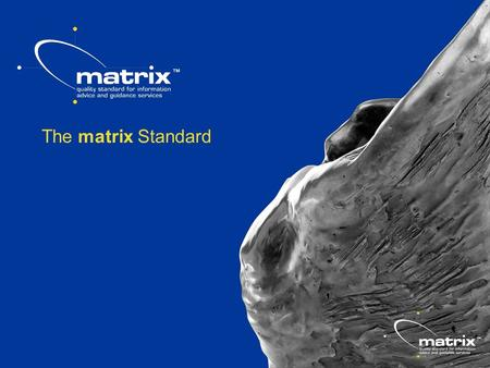 The matrix Standard. Welcome Mark Wem emqc International Strategic Associate & matrix Assessor Dubai 15 th October 2012.