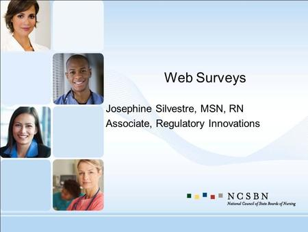 Web Surveys Josephine Silvestre, MSN, RN Associate, Regulatory Innovations.