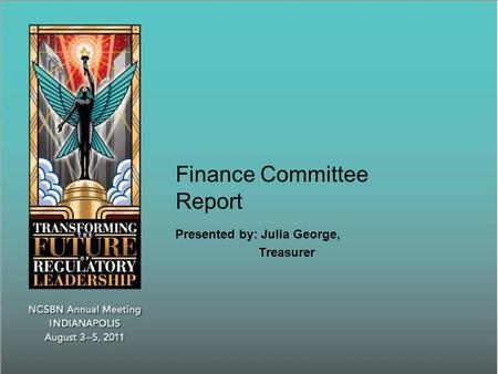 <strong>Finance</strong> Committee Report Presented by: Julia George, Treasurer.