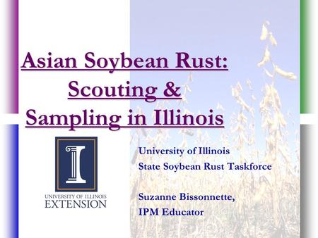 Asian Soybean Rust: Scouting & Sampling in Illinois