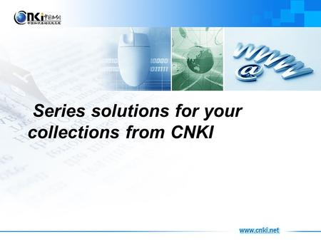 CNKI Series solutions for your collections from CNKI.