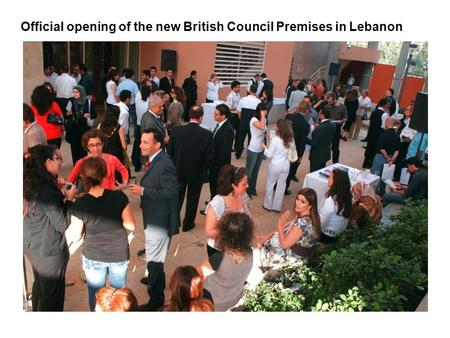 Official opening of the new British Council Premises in Lebanon.