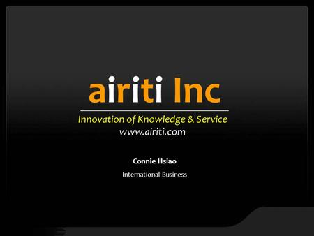 Airiti Inc Innovation of Knowledge & Service www.airiti.com Connie Hsiao International Business.