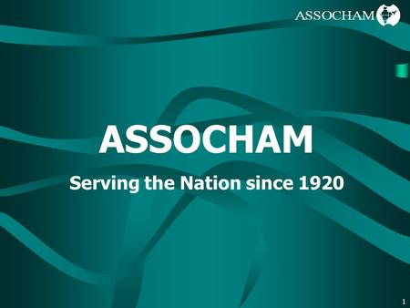 1 ASSOCHAM Serving the Nation since 1920. 2 Delhi Chennai Cochin Mumbai Apex chamber of 5 Promoter Chambers.