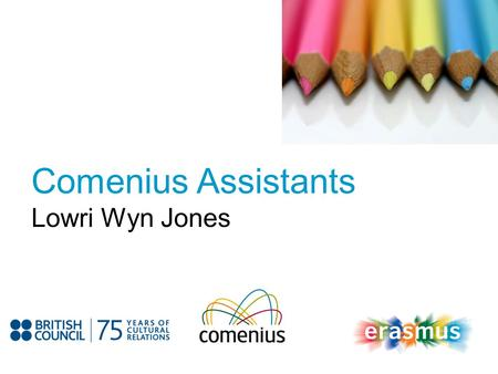 Event Title Name Comenius Assistants Lowri Wyn Jones.