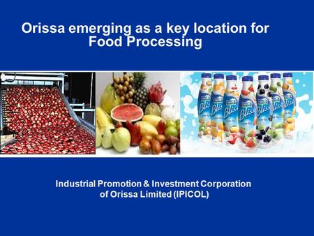 Orissa emerging as a key location for Food Processing