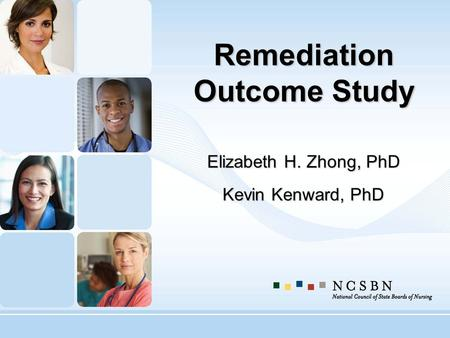 Remediation Outcome Study Elizabeth H. Zhong, PhD Kevin Kenward, PhD.