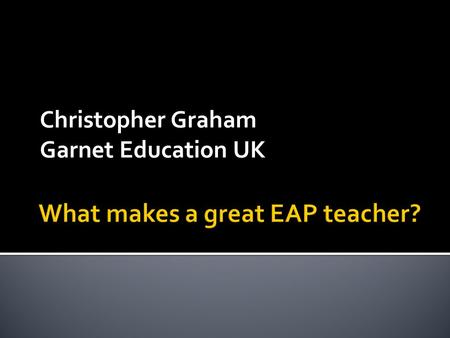 Christopher Graham Garnet Education UK. I dont do rhetorical questions !