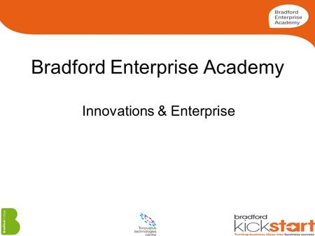 Bradford Enterprise Academy Innovations & Enterprise.