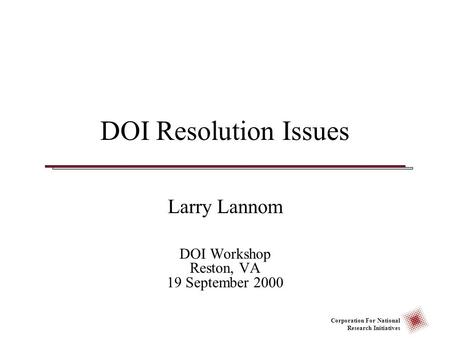 Larry Lannom DOI Workshop Reston, VA 19 September 2000