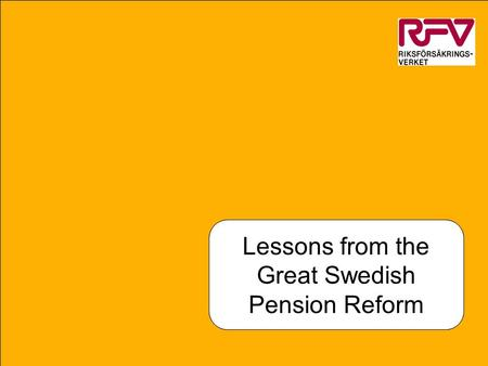 O. Settergren 2004 Should we move towards more funding and less PAYG? Lessons from the Great Swedish Pension Reform.