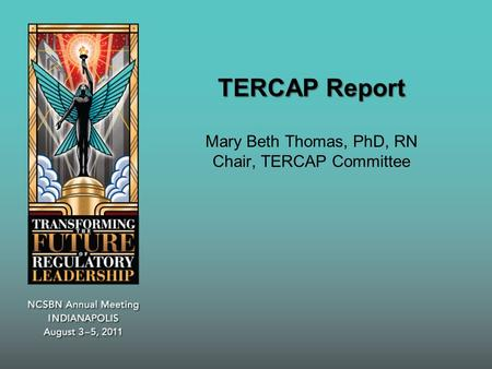 TERCAP Report TERCAP Report Mary Beth Thomas, PhD, RN Chair, TERCAP Committee.