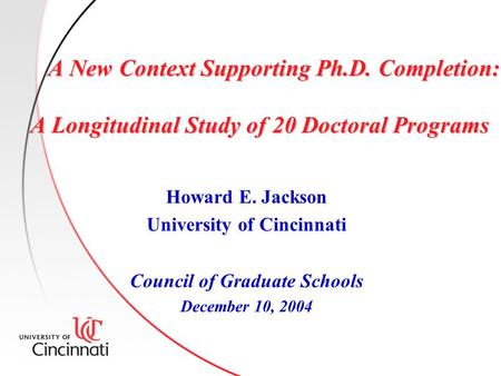 A New Context Supporting Ph.D. Completion: A Longitudinal Study of 20 Doctoral Programs A New Context Supporting Ph.D. Completion: A Longitudinal Study.