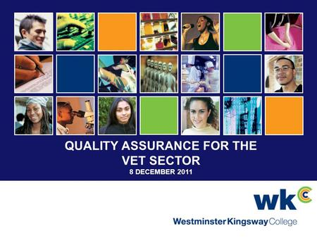 QUALITY ASSURANCE FOR THE VET SECTOR 8 DECEMBER 2011.