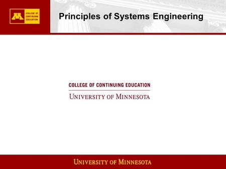 Principles of Systems Engineering. Historical Perspective Industry identified a knowledge gap Lockheed pursued MJSP(MN Job Skills Partnership) and investigated.