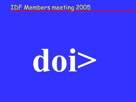 IDF Members meeting 2005 doi>. Mario Renaldi: President, MEDRA doi> IDF Members meeting 2005.