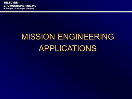 MISSION ENGINEERING APPLICATIONS.