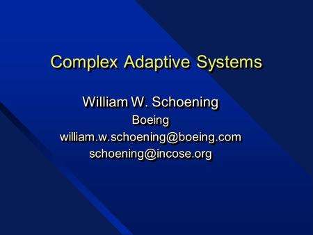 Complex Adaptive Systems William W. Schoening