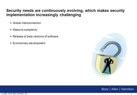 McLean, VA April 11, 2006 Booz | Allen | Hamilton delivering results that endure Mature and Secure: Creating a CMMI ® and ISO/IEC 21827 Compliant Process.