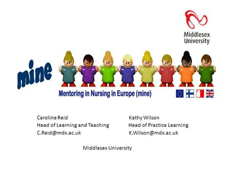 Caroline Reid Kathy Wilson Head of Learning and Teaching Head of Practice Learning Middlesex University.