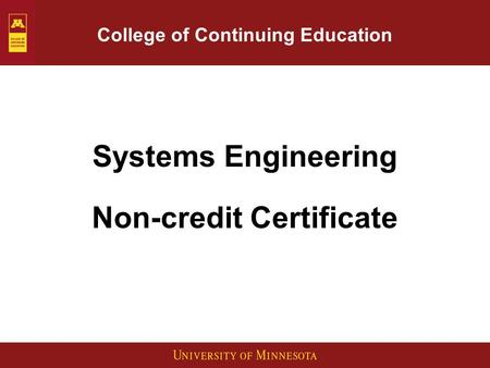 College of Continuing Education Systems Engineering Non-credit Certificate.