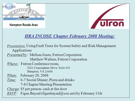 HRA INCOSE Chapter February 2008 Meeting: Presentation: Using Fault Trees for System Safety and Risk Management Applications Presented by: Melissa Jones,