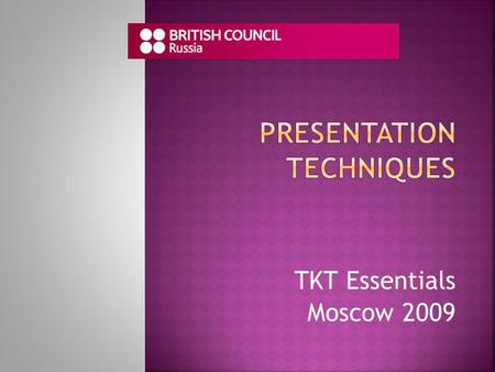 TKT Essentials Moscow 2009. By the end of this session you will be able to: Distinguish the differences between warmer and lead-in stages Assess the advantages.