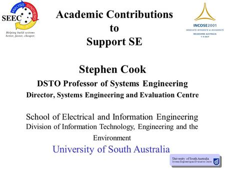 University of South Australia Systems Engineering and Evaluation Centre University of South Australia Systems Engineering and Evaluation Centre Academic.
