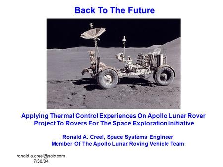 7/30/04 Back To The Future Applying Thermal Control Experiences On Apollo Lunar Rover Project To Rovers For The Space Exploration.