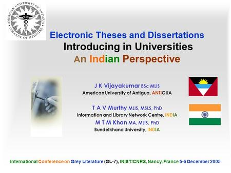 Electronic Theses and Dissertations Introducing in Universities A n Indian Perspective J K Vijayakumar BSc MLIS American University of Antigua, ANTIGUA.