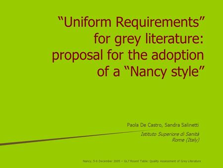 Nancy, 5-6 December 2005 – GL7 Round Table: Quality Assessment of Grey Literature Uniform Requirements for grey literature: proposal for the adoption.