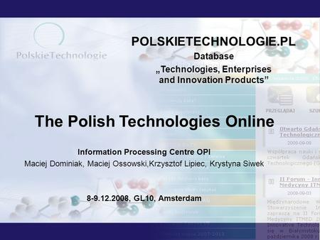 POLSKIETECHNOLOGIE.PL Database Technologies, Enterprises and Innovation Products The Polish Technologies Online Information Processing Centre OPI Maciej.