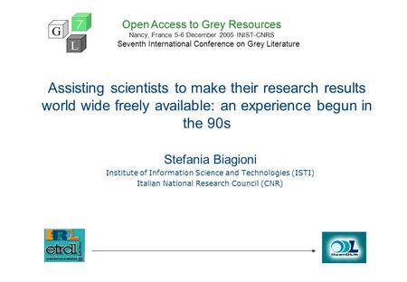 Assisting scientists to make their research results world wide freely available: an experience begun in the 90s Stefania Biagioni Institute of Information.