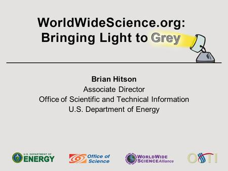 Brian Hitson Associate Director Office of Scientific and Technical Information U.S. Department of Energy.