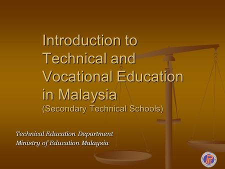 Introduction to Technical and Vocational Education in Malaysia (Secondary Technical Schools) Technical Education Department Ministry of Education Malaysia.