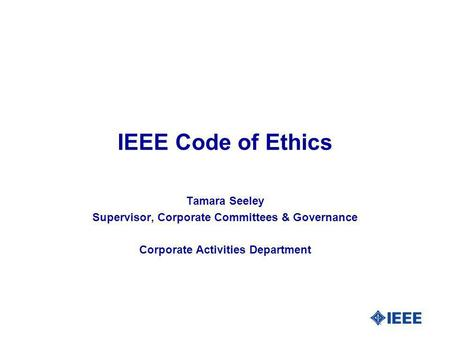 IEEE Code of Ethics Tamara Seeley